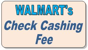 How Much Does Walmart Charge To Cash A Check